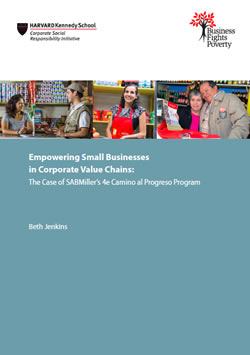 Empowering Small Businesses in Corporate Value Chains: The Case of SABMiller's 4e Camino al Progreso Program
